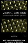 Jackson P. — Virtual Working: Social and Organisational Dynamics (The Management of Technology and Innovation)