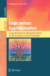 Lenski W. — Logic versus Approximation: Essays Dedicated to Michael M. Richter on the Occasion of His 65th Birthday (Lecture Notes in Computer Science)