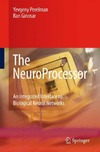 Perelman Y., Ginosar R. — The NeuroProcessor: An Integrated Interface to Biological Neural Networks