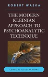 Waska R. — The Modern Kleinian Approach to Psychoanalytic Technique: Clinical Illustrations