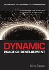Tasso K. — Dynamic Practice Development: Selling Skills and Techniques for the Professions