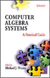 Wester M.J. — Computer Algebra Systems: A Practical Guide