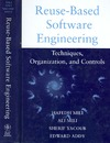 Mili H., Mili A., Yacoub S. — Reuse-Based Software Engineering: Techniques, Organizations, and Controls