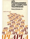 Harry Katzan — APL Programming and Computer Techniques (VNR Computer Science Series)