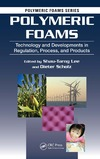 Shau-Tarng Lee, Dieter Peter Klaus Scholz — Polymeric Foams Technology and Developments in Regulation Process and Products