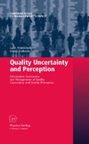 Lalit Wankhade, Balaji Dabade — Quality Uncertainty and Perception: Information Asymmetry and Management of Quality Uncertainty and Quality Perception (Contributions to Management Science)