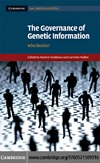 Heather Widdows, Caroline Mullen — The Governance of Genetic Information: Who Decides? (Cambridge Law, Medicine and Ethics)