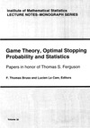 F. Thomas Bruss, Lucien L. Cam — Game theory, optimal stopping, probability and statistics: Paper in honor of T.S. Ferguson