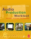 David Reese, Lynne Gross, Brian Gross — Audio Production Worktext: Concepts, Techniques, and Equipment