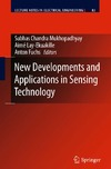 Subhas C Mukhopadhyay, Aime Lay-Ekuakille, Anton Fuchs — New Developments and Applications in Sensing Technology