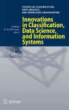 Daniel Baier — Innovations in Classification, Data Science, and Information Systems: Proceedings of the 27th Annual Conference of the Gesellschaft fur Klassifikation.. (Studies in Classification, Data Analysis, and Knowledge Organization)