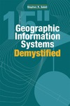 Stephen R. Galati — Geographic Information Systems Demystified