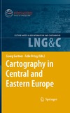 Georg Gartner, Felix Ortag — Cartography in Central and Eastern Europe: Selected Papers of the 1st ICA Symposium on Cartography for Central and Eastern Europe (Lecture Notes in Geoinformation and Cartography)