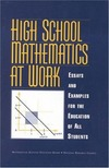 National Research Council (U. S.) — High School Mathematics at Work: Essays and Examples for the Education of All Students