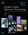Walter Ciciora, James Farmer, David Large — Modern Cable Television Technology, Second Edition (The Morgan Kaufmann Series in Networking)