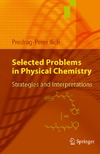Ilich P. — Selected Problems in Physical Chemistry: Strategies and Interpretations