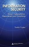 Layton T. — Information Security: Design, Implementation, Measurement, and Compliance