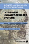 Leondes C.T. (Ed.) — Intelligent Knowledge-Based Systems: Business and Technology in the New Millennium. Volume 1 Knowledge-Based Systems