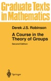 Robinson D. — A course in the theory of groups