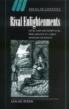 Hunter I. — Rival Enlightenments: Civil and Metaphysical Philosophy in Early Modern Germany