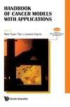 Tan W., Hanin L. — Handbook of cancer models with applications