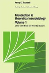 Tuckwell H.C. — Introduction to Theoretical Neurobiology: Volume 1, Linear Cable Theory and Dendritic Structure (Cambridge Studies in Mathematical Biology)