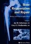 Lieberman J., Friedlaender G. — Bone Regeneration and Repair-Biology and Clinical Applications