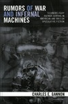 Gannon C. — Rumors of War and Infernal Machines: Technomilitary Agenda-setting in American and British Speculative Fiction