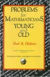 Halmos P. — Problems for Mathematicians, Young and Old