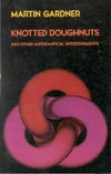 Gardner M. — Knotted Doughnuts and Other Mathematical Entertainments