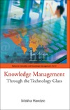 Handzic M. — Knowledge Management: Through The Technology Glass (Series on Innovation and Knowledge Management)