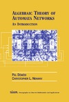Domosi P., Nehaniv C. — Algebraic Theory of Automata Networks (SIAM Monographs on Discrete Mathematics and Applications, 11)