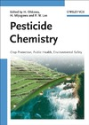 Ohkawa H., Miyagawa H., Lee P. — Pesticide Chemistry: Crop Protection, Public Health, Environmental Safety