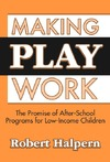Halpern R. — Making Play Work: The Promise of After-School Programs for Low-Income Children