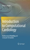 Kogan B. — Introduction to Computational Cardiology: Mathematical Modeling and Computer Simulation