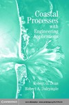 Dean R.G., Dalrymple R.A. — Coastal Processes with Engineering Applications (Cambridge Ocean Technology Series)