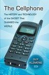 Klemens G. — The Cellphone: The History and Technology of the Gadget That Changed the World