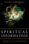 Harper C. — Spiritual Information: 100 Perspectives on Science and Religion
