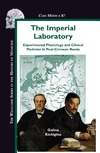 Kichigina G. — The Imperial Laboratory: Experimental Physiology and Clinical Medicine in Post-Crimean Russia (Clio Medica Wellcome Institute Series in the History of Medicine)