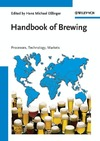 Eßlinger H.M. — Handbook of Brewing: Processes, Technology, Markets