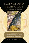Deming D. — Science and Technology in World History, Vol. 2: Early Christianity, the Rise of Islam and the Middle Ages