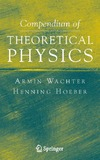 Wachter A., Hoeber H. — Compendium of Theoretical Physics