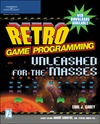 Carey E. — Retro Game Programming: Unleashed for the Masses (Premier Press Game Development)
