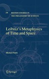Futch M. — Leibniz's Metaphysics of Time and Space (Boston Studies in the Philosophy of Science, Vol. 258)