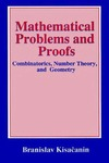 Kisacanin B. — Mathematical Problems and Proofs: Combinatorics, Number Theory, and Geometry