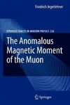 Jegerlehner F. — The Anomalous Magnetic Moment of the Muon (Springer Tracts in Modern Physics, 226)