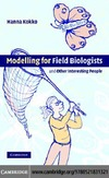 Kokko H. — Modelling For Field Biologists: and Other Interesting People