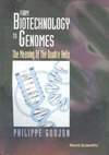 Goujon P. — From Biotechnology to Genomes: The Meaning of the Double Helix