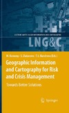 Konecny M., Zlatanova S., Bandrova T. — Geographic Information and Cartography for Risk and Crisis Management: Towards Better Solutions (Lecture Notes in Geoinformation and Cartography)