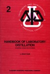 Krell E. — Handbook of Laboratory Distillation, With an Introduction to Pilot Plant Distillation (Techniques & Instrumentation in Analytical Chemistry)